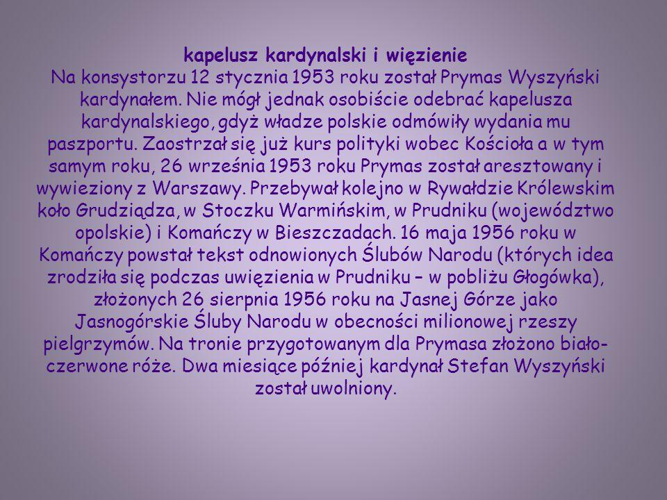 kapelusz kardynalski i więzienie Na konsystorzu 12 stycznia 1953 roku został Prymas Wyszyński kardynałem.