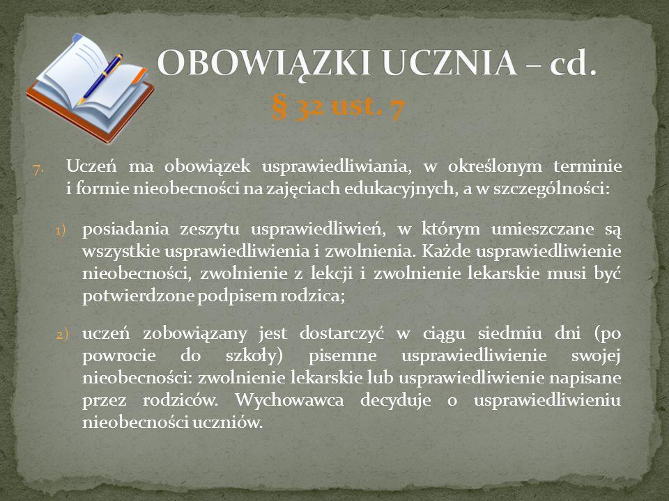 OBOWIĄZKI UCZNIA – cd. § 32 ust. 7