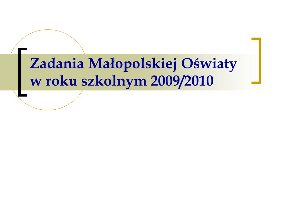 Zadania Małopolskiej Oświaty w roku szkolnym 2009/2010