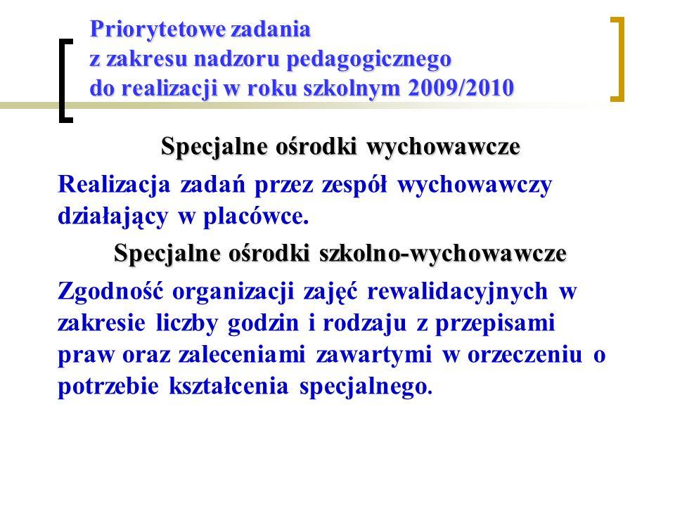 Specjalne ośrodki wychowawcze Specjalne ośrodki szkolno-wychowawcze
