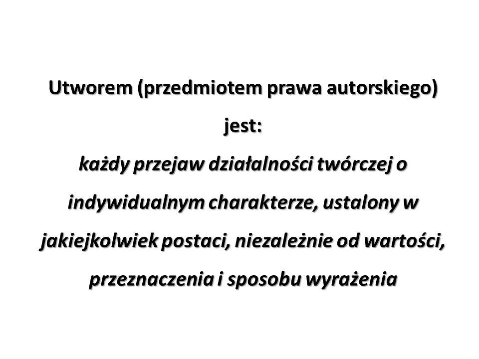 Utworem (przedmiotem prawa autorskiego) jest: