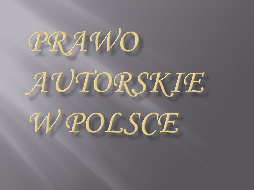 PRAWO AUTORSKIE w polsce