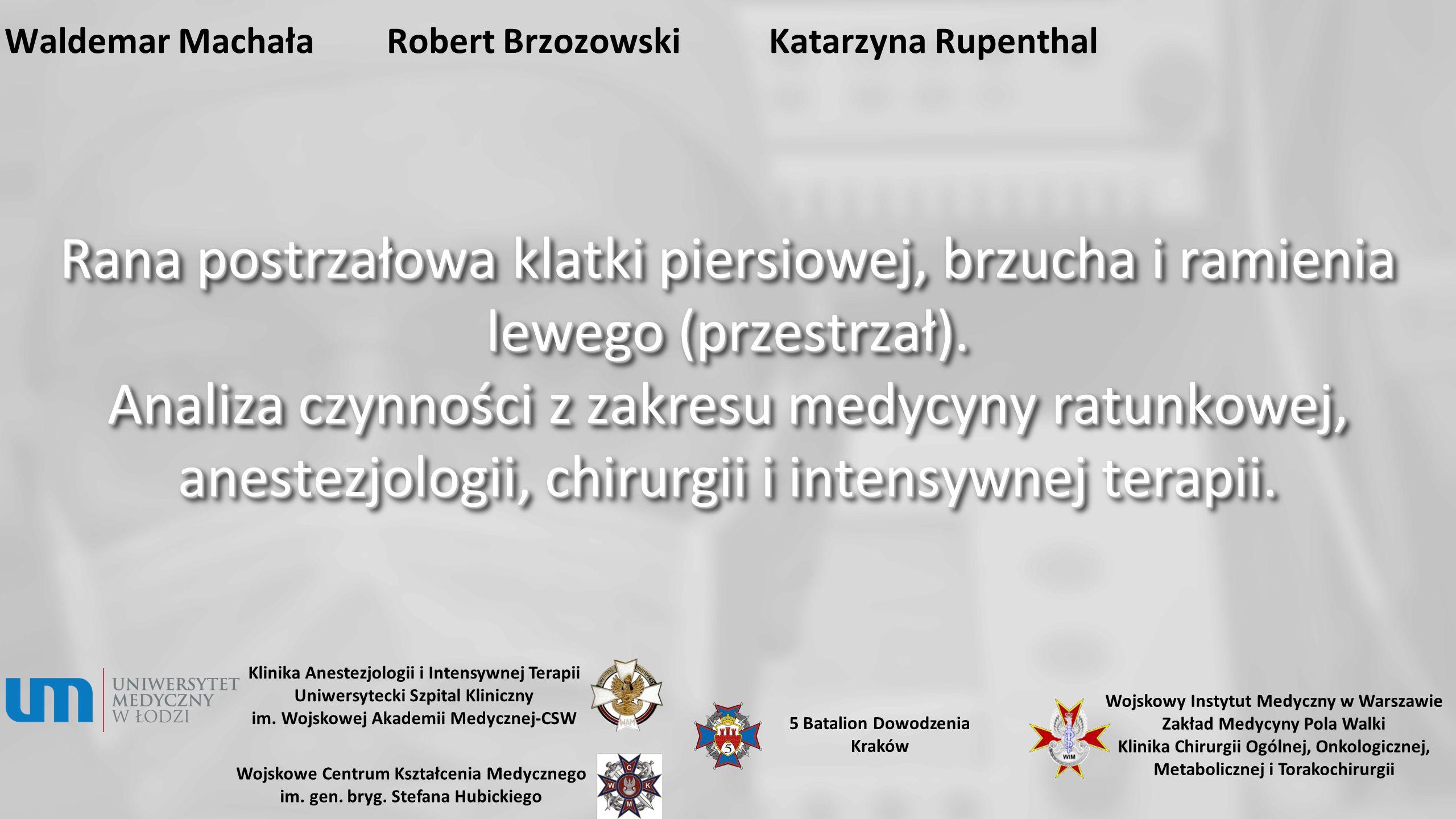 Waldemar Machała Robert Brzozowski Katarzyna Rupenthal