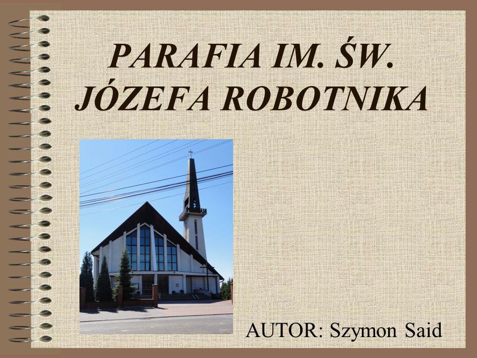 PARAFIA IM. ŚW. JÓZEFA ROBOTNIKA