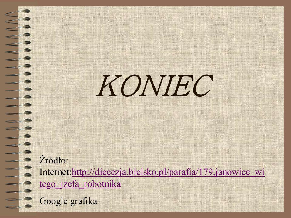 KONIEC Źródło: Internet:http://diecezja.bielsko.pl/parafia/179,janowice_witego_jzefa_robotnika.