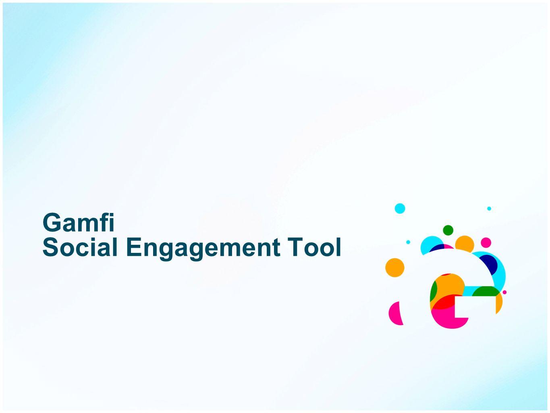 Gamfi Social Engagement Tool