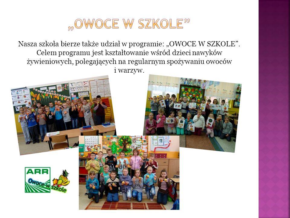 """Nasza szkoła bierze także udział w programie: """"OWOCE W SZKOLE"""