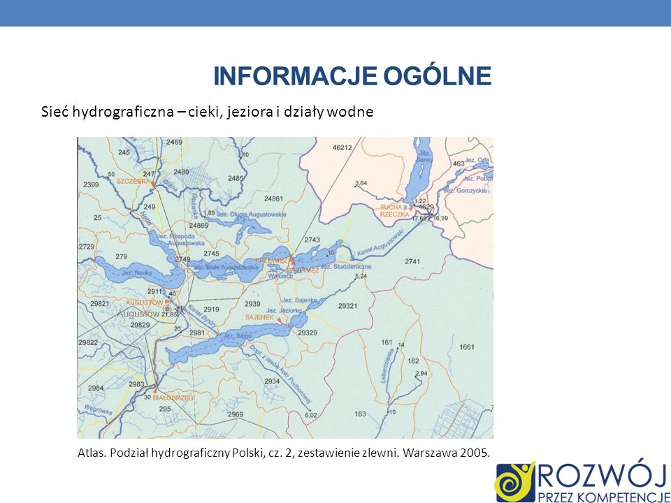 Informacje ogólne Sieć hydrograficzna – cieki, jeziora i działy wodne