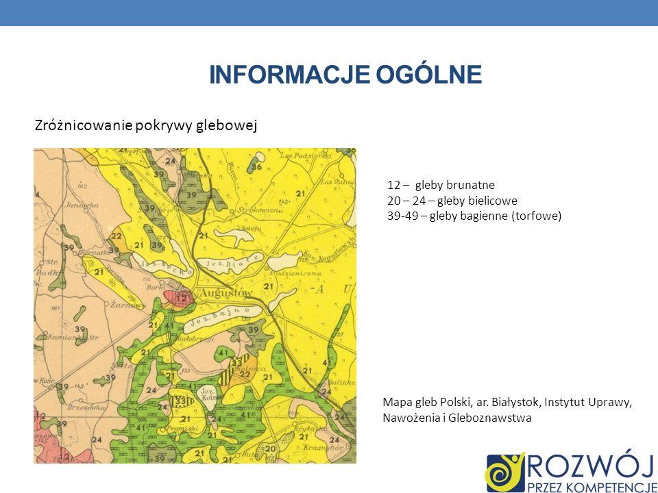 Informacje ogólne Zróżnicowanie pokrywy glebowej 12 – gleby brunatne