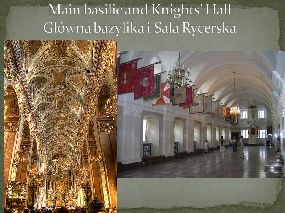 Main basilic and Knights' Hall Główna bazylika i Sala Rycerska