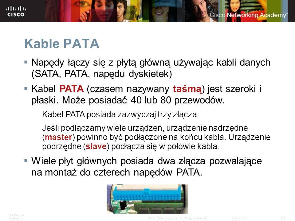 Kable PATA Napędy łączy się z płytą główną używając kabli danych (SATA, PATA, napędu dyskietek)