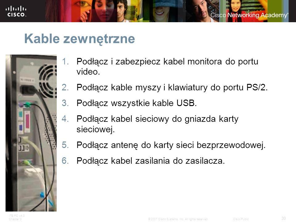 Kable zewnętrzne Podłącz i zabezpiecz kabel monitora do portu video.