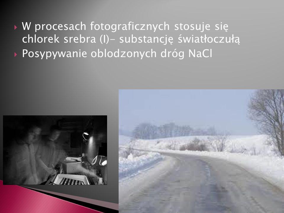 W procesach fotograficznych stosuje się chlorek srebra (I)- substancję światłoczułą
