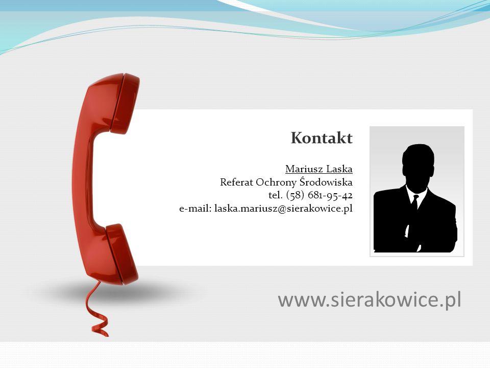 www.sierakowice.pl Kontakt Mariusz Laska Referat Ochrony Środowiska