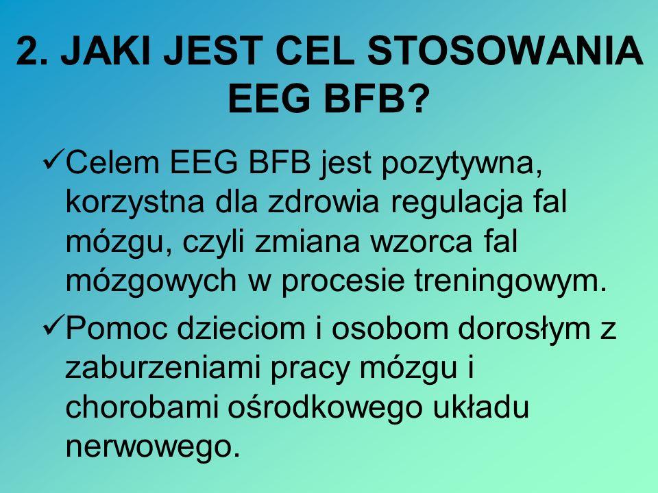 2. JAKI JEST CEL STOSOWANIA EEG BFB