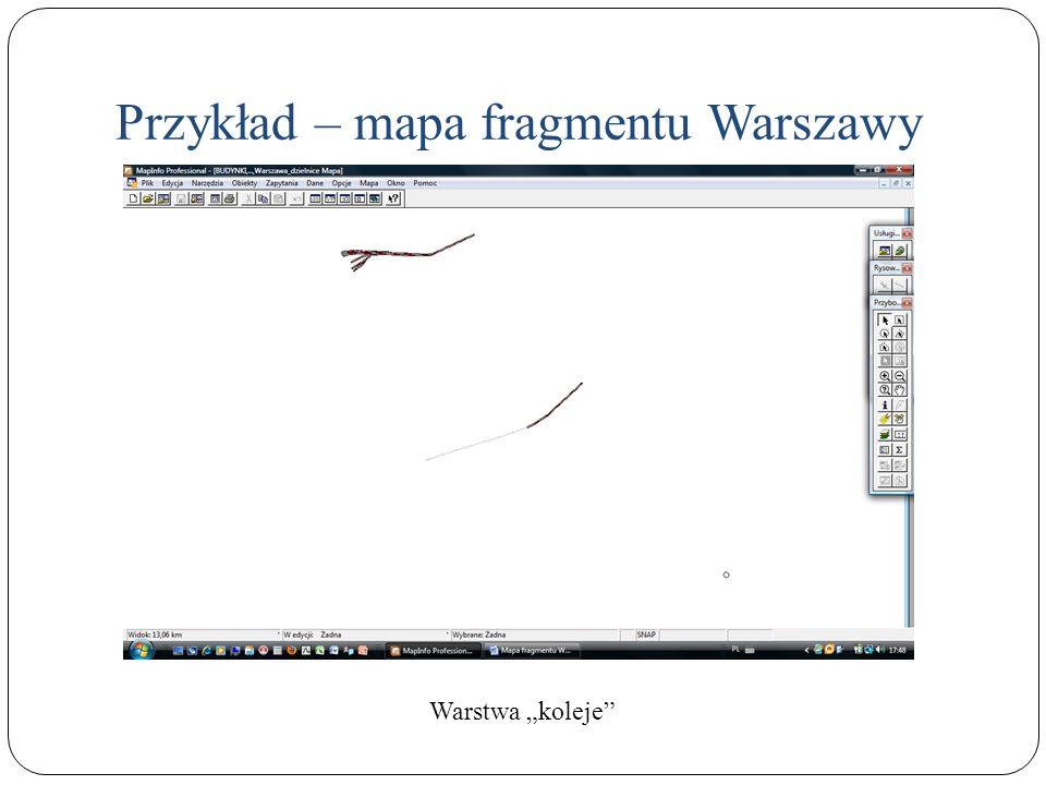 Przykład – mapa fragmentu Warszawy