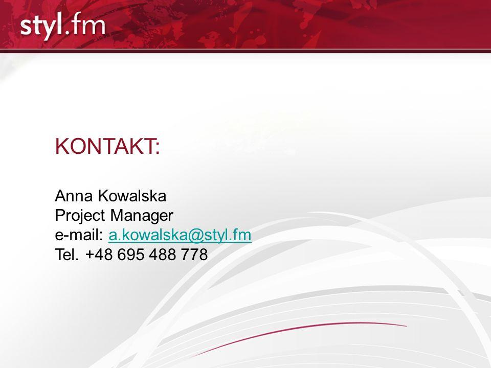 KONTAKT: Anna Kowalska Project Manager e-mail: a.kowalska@styl.fm