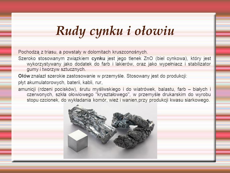 Rudy cynku i ołowiu Pochodzą z triasu, a powstały w dolomitach kruszconośnych.
