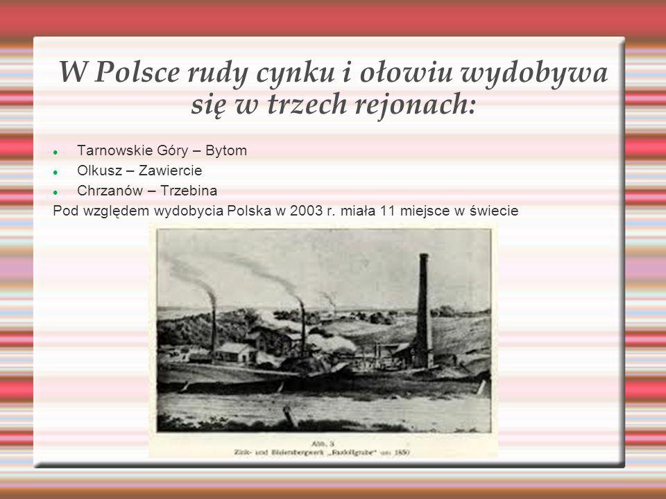 W Polsce rudy cynku i ołowiu wydobywa się w trzech rejonach: