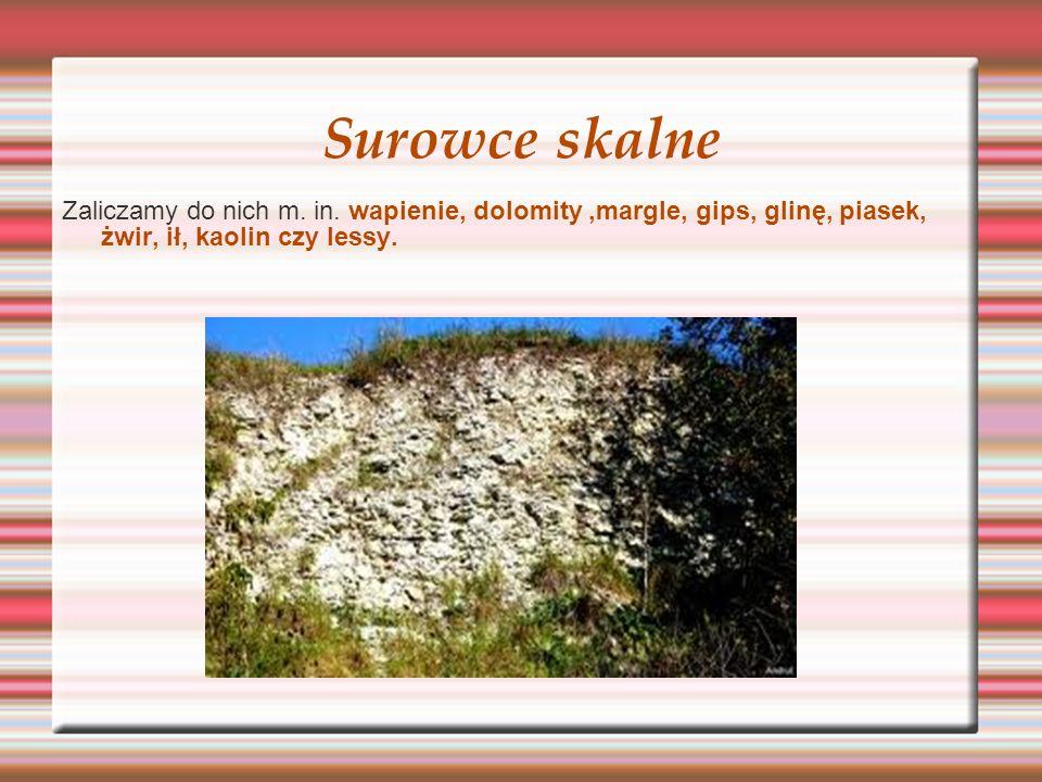 Surowce skalne Zaliczamy do nich m. in.