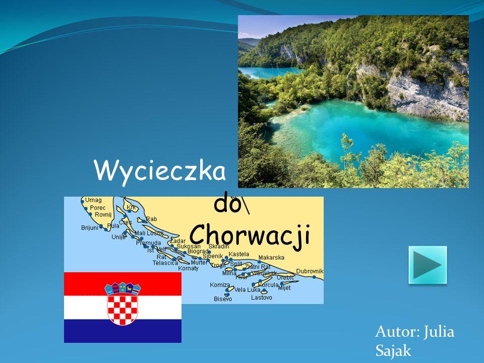 Wycieczka do Chorwacji Autor: Julia Sajak