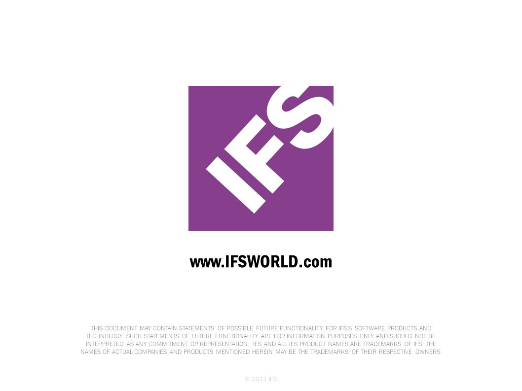IFS Presentation © 2011 IFS March 28, 2017 © 2009 IFS