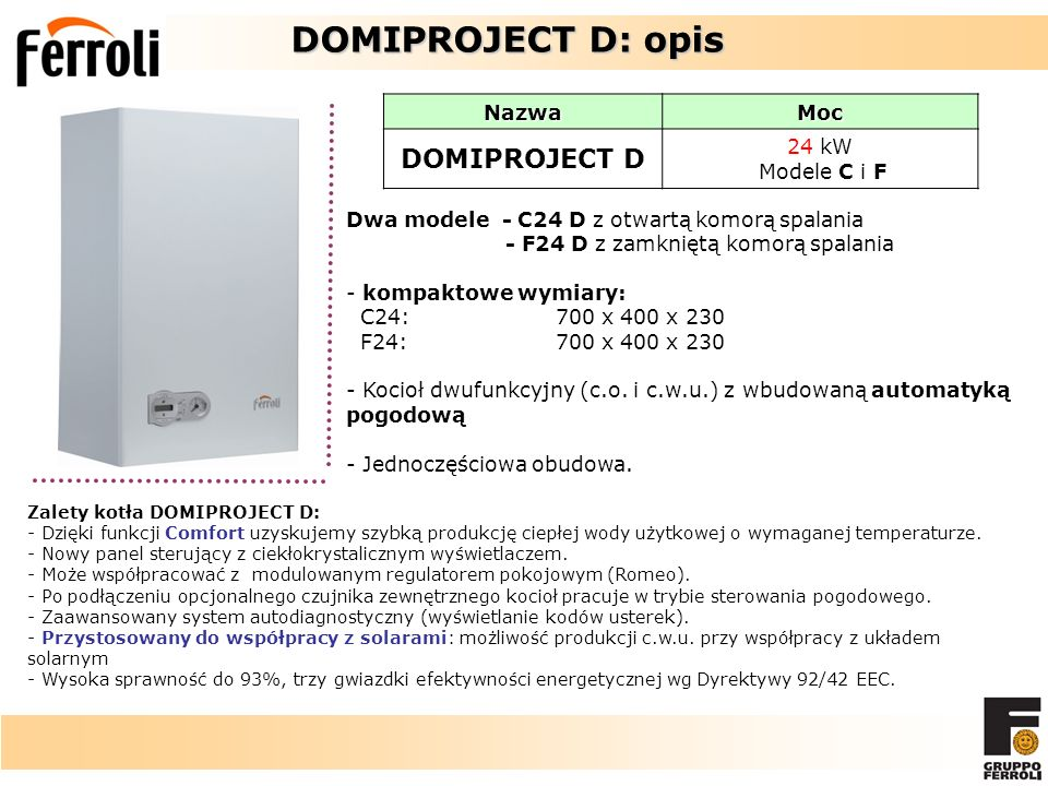 DOMIPROJECT D: opis DOMIPROJECT D Nazwa Moc 24 kW Modele C i F