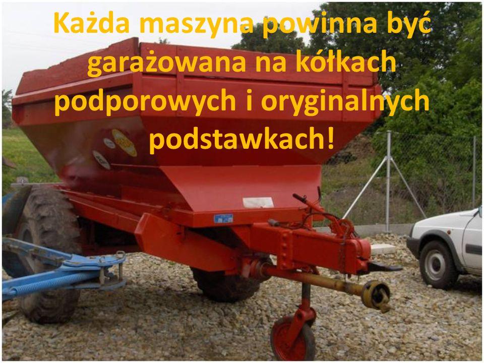 Każda maszyna powinna być garażowana na kółkach podporowych i oryginalnych podstawkach!