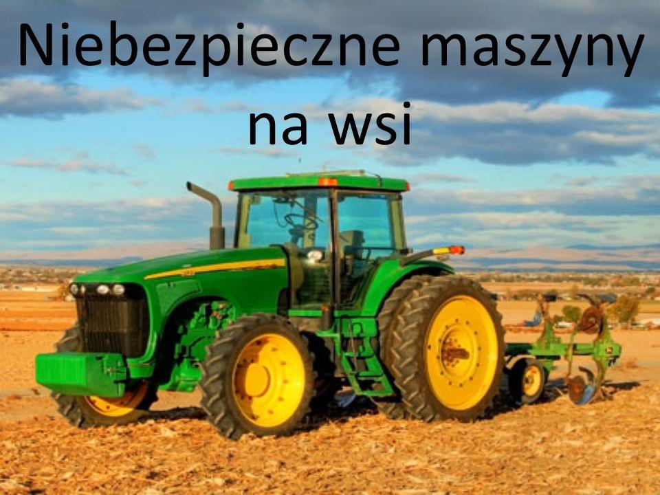 Niebezpieczne maszyny na wsi