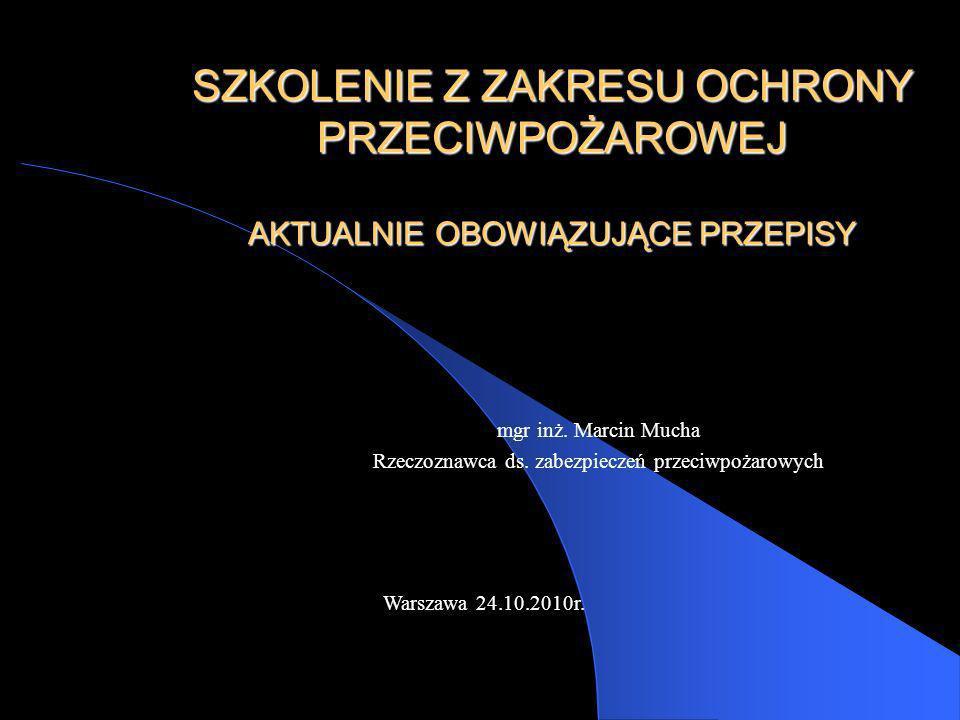 mgr inż. Marcin Mucha Rzeczoznawca ds. zabezpieczeń przeciwpożarowych