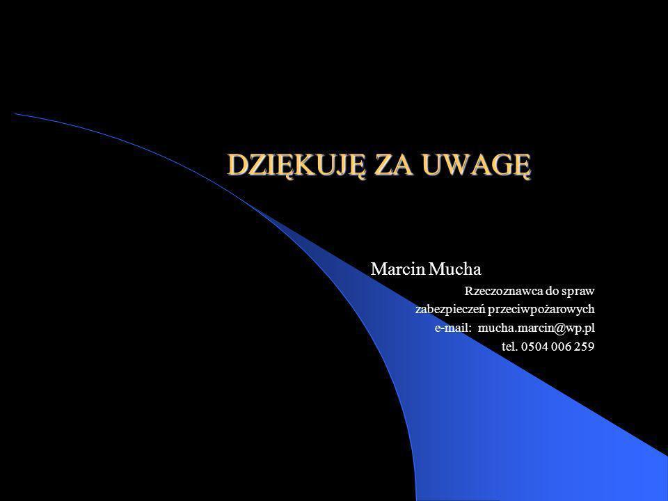 DZIĘKUJĘ ZA UWAGĘ Marcin Mucha Rzeczoznawca do spraw