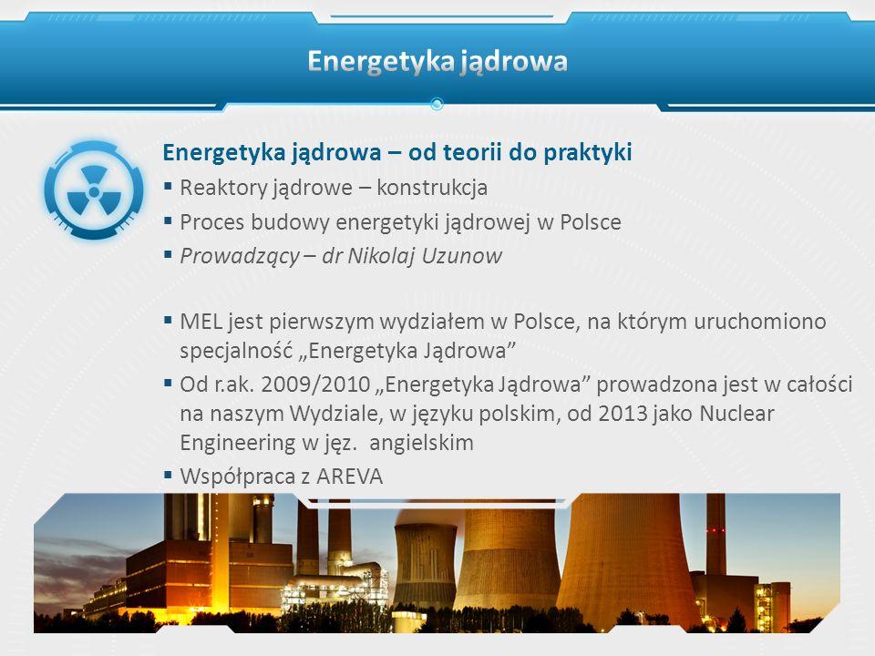 Energetyka jądrowa Energetyka jądrowa – od teorii do praktyki