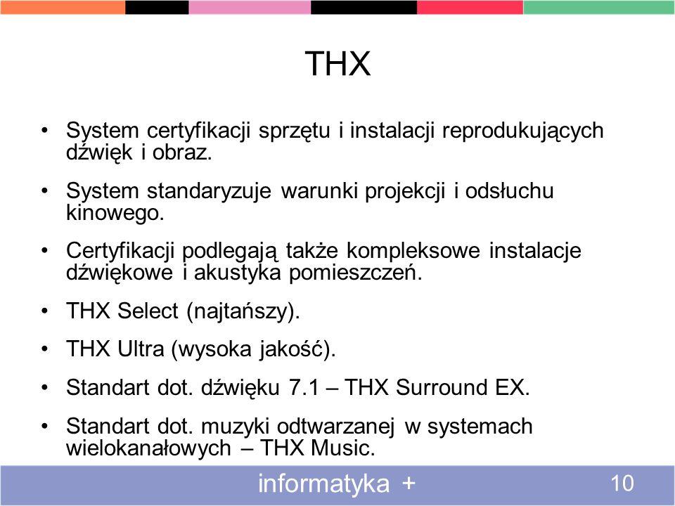 THXSystem certyfikacji sprzętu i instalacji reprodukujących dźwięk i obraz. System standaryzuje warunki projekcji i odsłuchu kinowego.