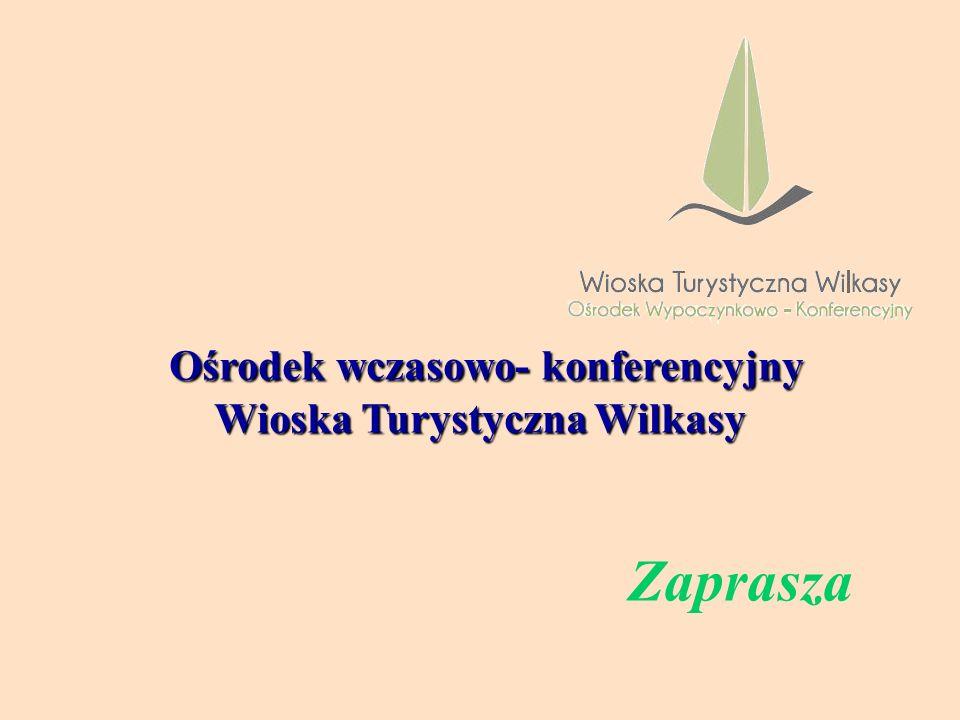 Ośrodek wczasowo- konferencyjny Wioska Turystyczna Wilkasy