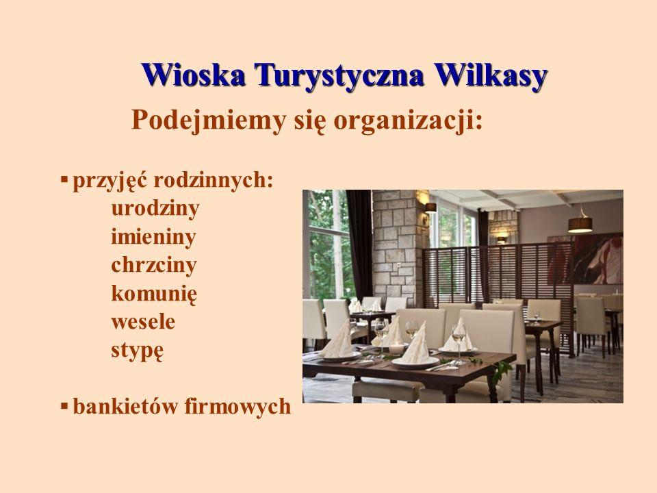 Wioska Turystyczna Wilkasy Podejmiemy się organizacji: