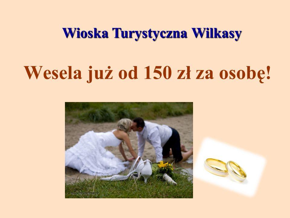Wioska Turystyczna Wilkasy Wesela już od 150 zł za osobę!