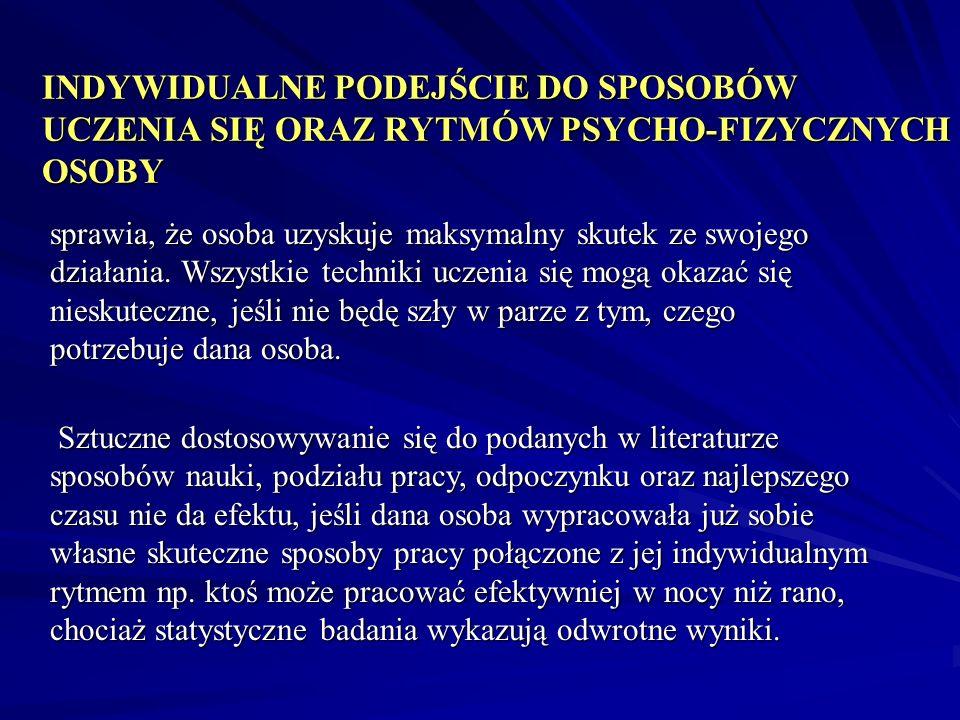 INDYWIDUALNE PODEJŚCIE DO SPOSOBÓW UCZENIA SIĘ ORAZ RYTMÓW PSYCHO-FIZYCZNYCH OSOBY