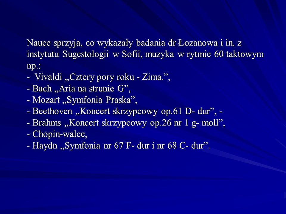 Nauce sprzyja, co wykazały badania dr Łozanowa i in