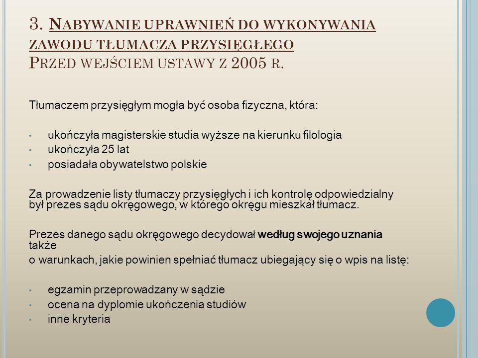 3. Nabywanie uprawnień do wykonywania zawodu tłumacza przysięgłego Przed wejściem ustawy z 2005 r.