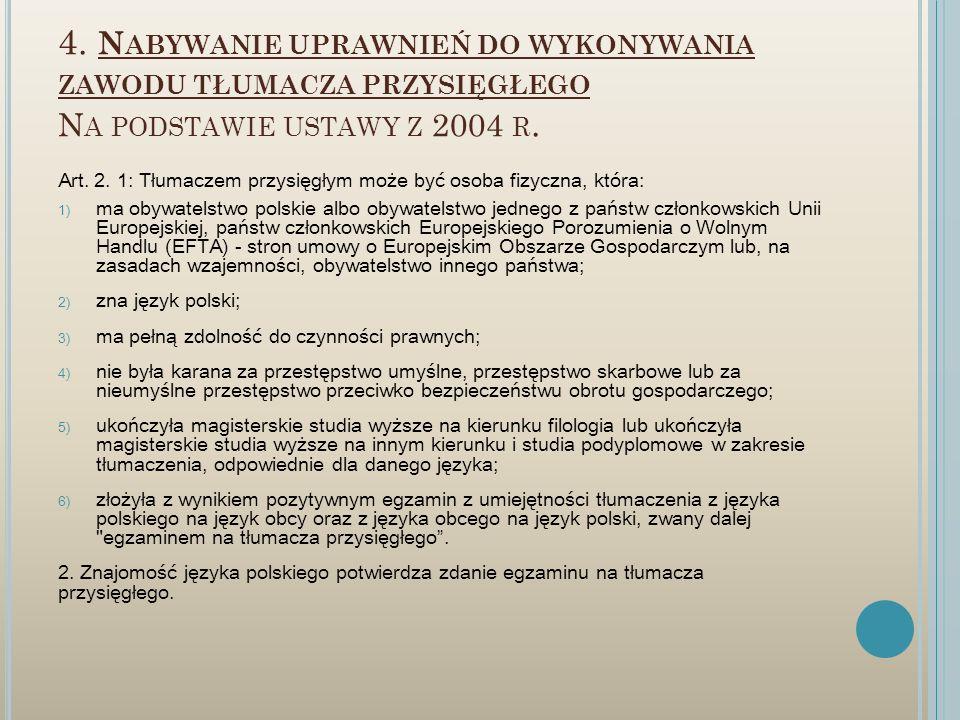 4. Nabywanie uprawnień do wykonywania zawodu tłumacza przysięgłego Na podstawie ustawy z 2004 r.