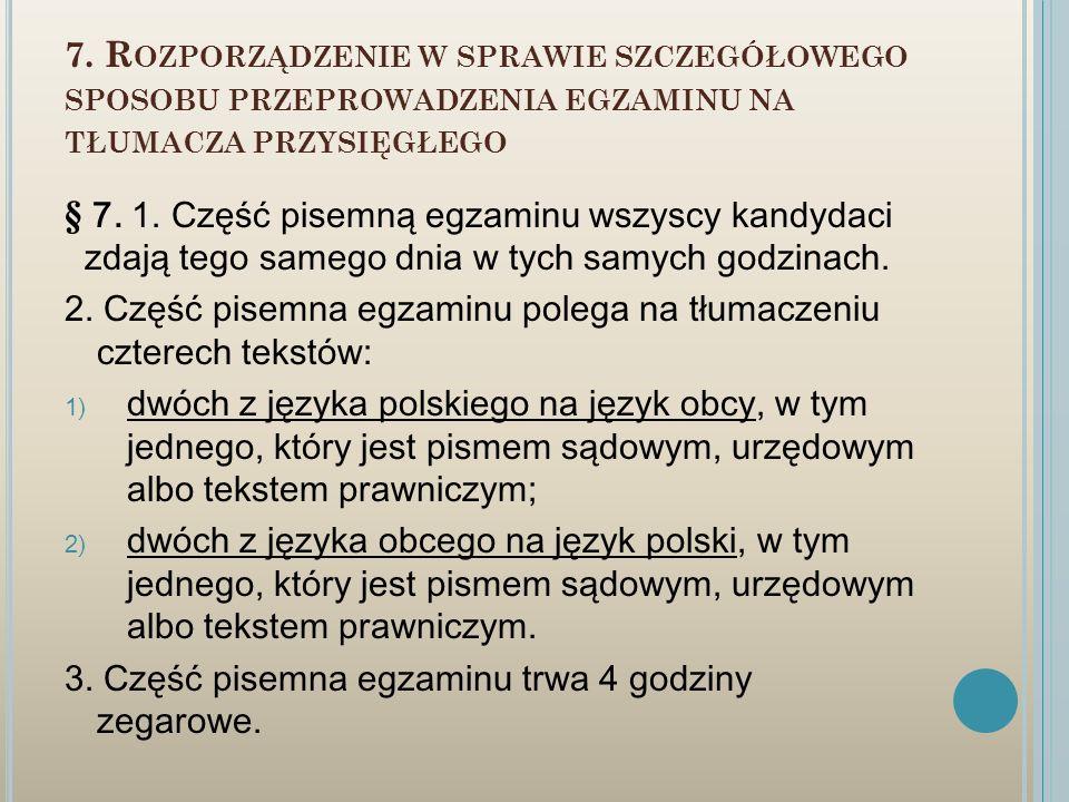7. Rozporządzenie w sprawie szczegółowego sposobu przeprowadzenia egzaminu na tłumacza przysięgłego