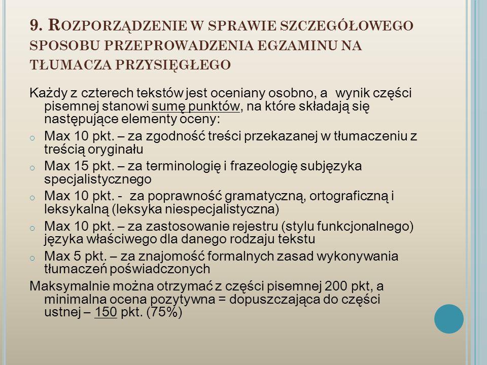 9. Rozporządzenie w sprawie szczegółowego sposobu przeprowadzenia egzaminu na tłumacza przysięgłego