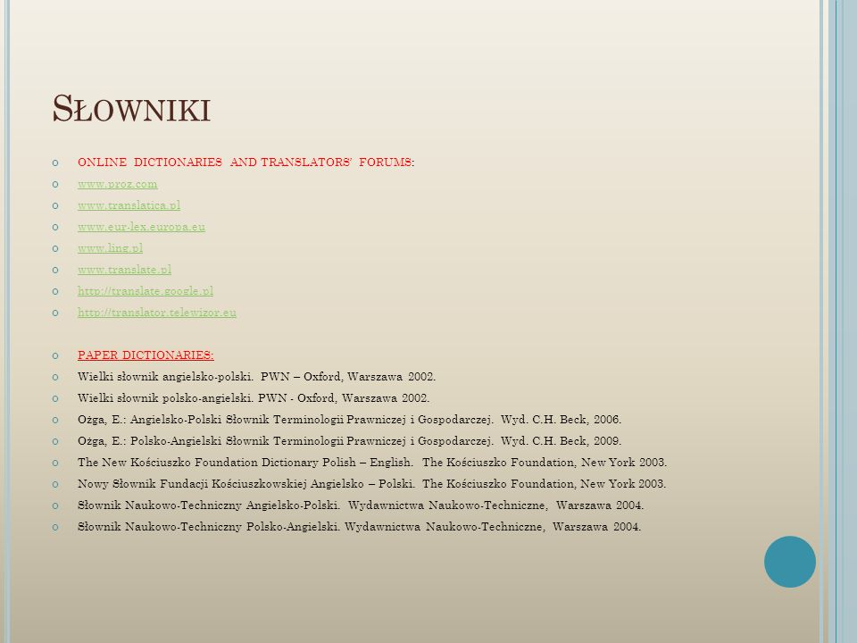 Słowniki ONLINE DICTIONARIES AND TRANSLATORS' FORUMS: www.proz.com