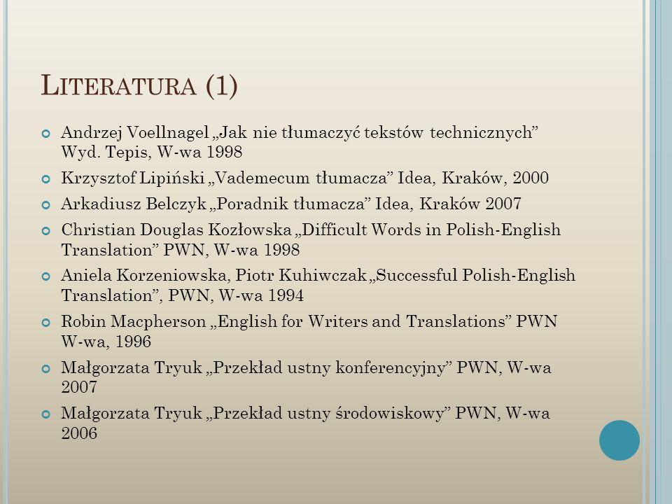 """Literatura (1)Andrzej Voellnagel """"Jak nie tłumaczyć tekstów technicznych Wyd. Tepis, W-wa 1998."""