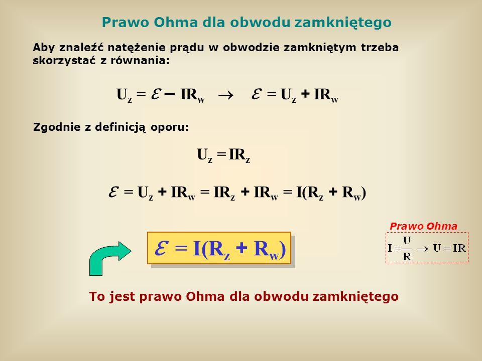 ℇ = I(Rz + Rw) Uz = ℇ − IRw  ℇ = Uz + IRw Uz = IRz