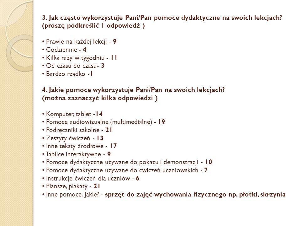 3. Jak często wykorzystuje Pani/Pan pomoce dydaktyczne na swoich lekcjach.