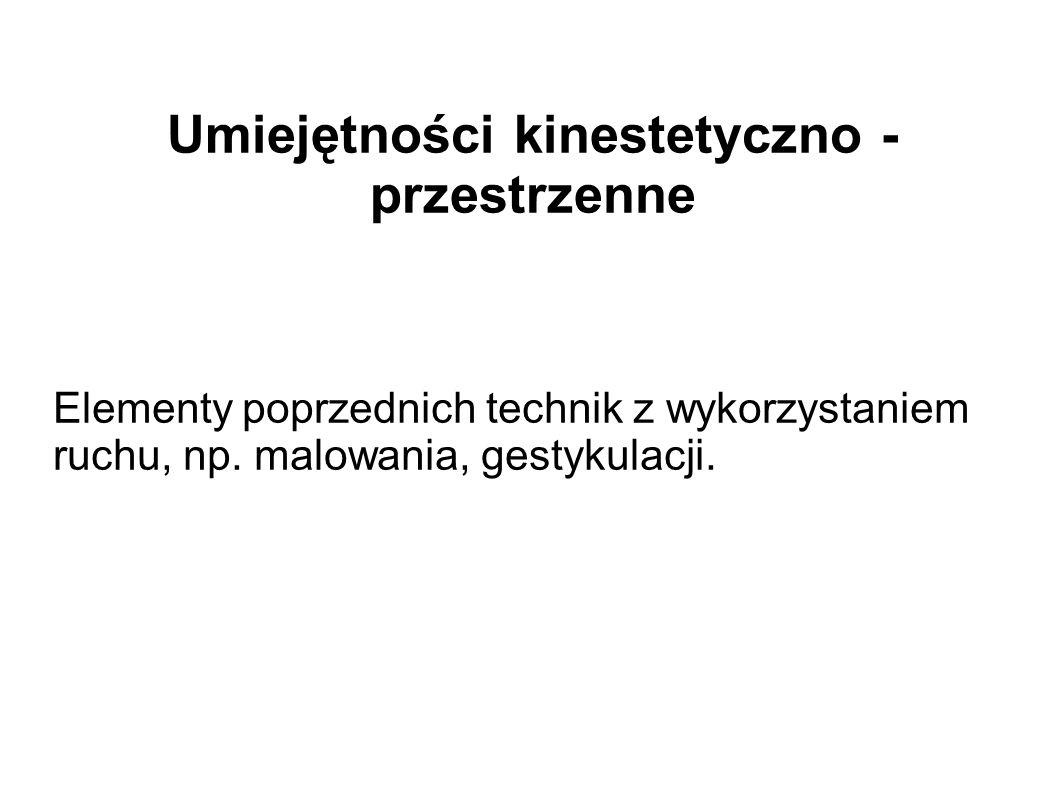 Umiejętności kinestetyczno - przestrzenne