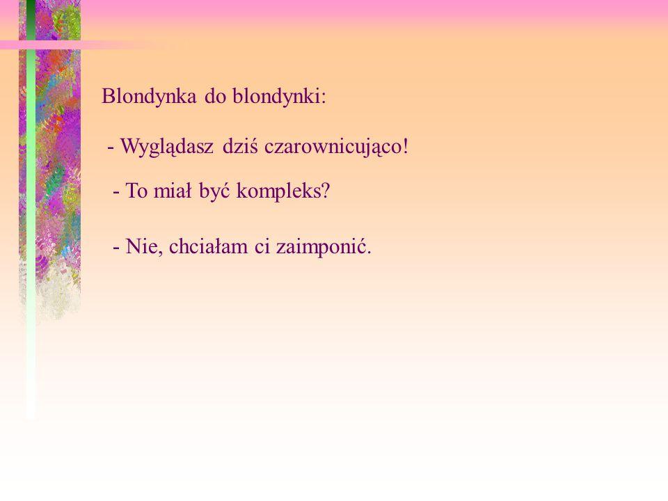 Blondynka do blondynki: