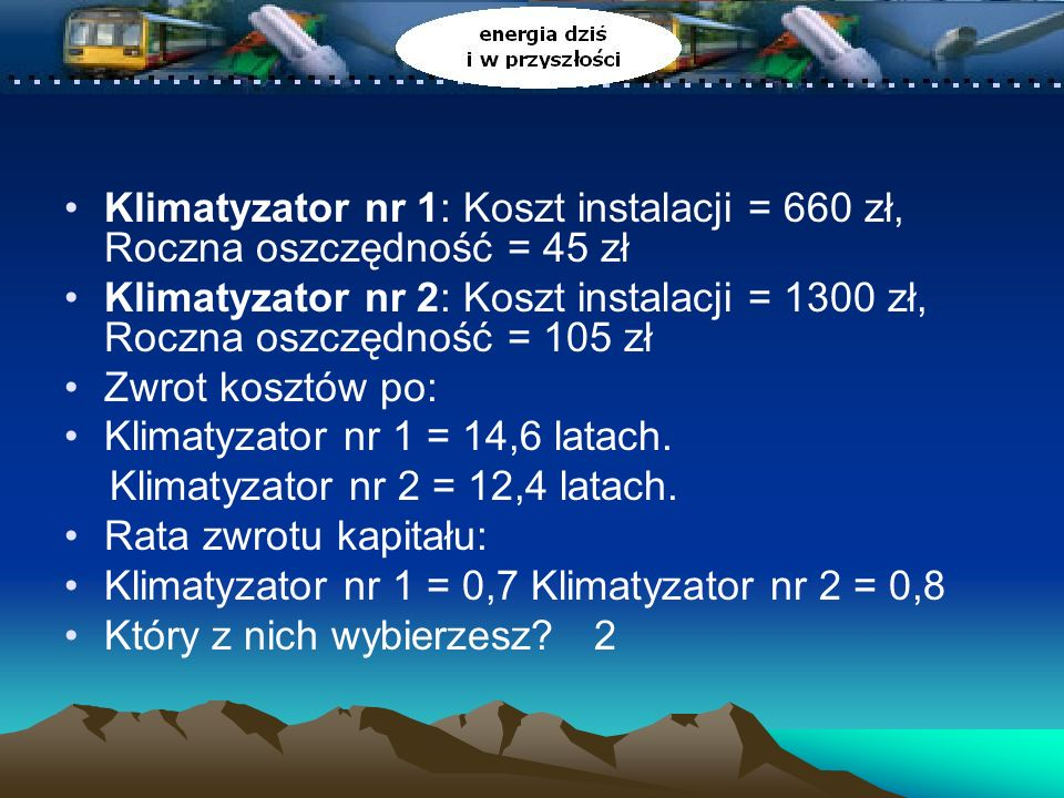 Klimatyzator nr 1: Koszt instalacji = 660 zł, Roczna oszczędność = 45 zł