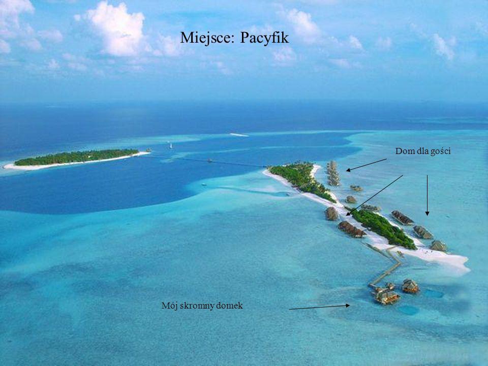 Miejsce: Pacyfik Dom dla gości Mój skromny domek